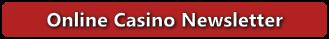 Online Casino Newsletter